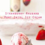 Strawberry Rhubarb Port Swirl Ice Cream